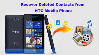 Recover Deleted Contacts from HTC Mobile Phone
