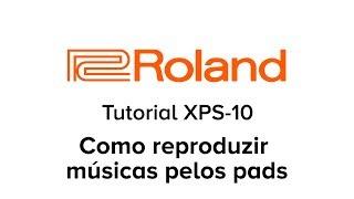 roland xps 10   tutorial   como reproduzir músicas pelos pads
