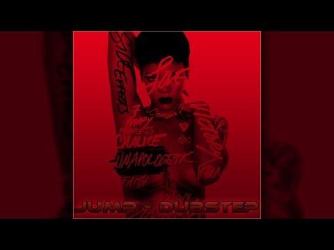 Rihanna  - Jump (Dubstep remix)