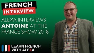 The France Show 2018 - Alexa interviews Antoine