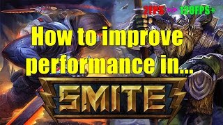 how to reduce lag improve fps in smite updated 10 4 2016