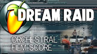 Dream Raid - Live Orchestra [Action Film Score] - [FL, Sibelius, Pro Tools, Studio Footage]