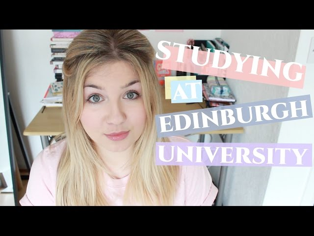 Studying at Edinburgh University | My Experience