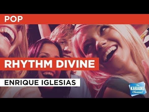 "Rhythm Divine in the Style of ""Enrique Iglesias"" with lyrics (no lead vocal)"