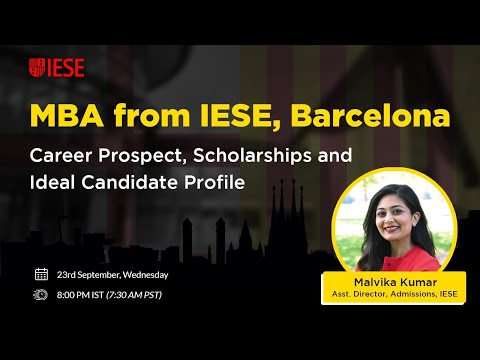 MBA from IESE - Career Prospect, Ideal Candidate Profile, Scholarships and more.
