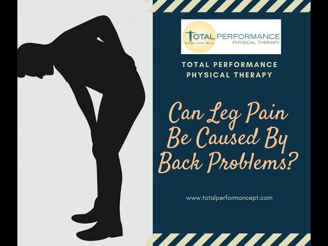 Can leg pain be caused by back problems?