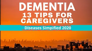 DEMENTIA: 13 TIPS FOR CAREGIVERS
