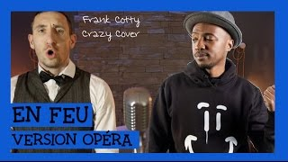 Soprano - En feu (version opéra) Crazy Cover Frank Cotty