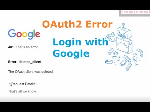 Error 401 OAuth2 Error: deleted_client. The OAuth client was deleted