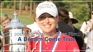 "2007 U.S. Women's Open Film: ""A Dream Come True"""