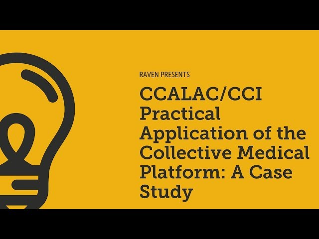 CCALAC CCI Practical Application of the Collective Medical Platform A Case Study