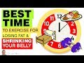 💪 Best Time To Exercise For Losing Fat & Shrinking Your Belly