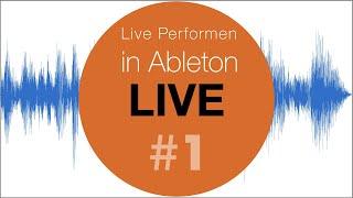 Live Performen mit Ableton Live #1 Tutorial Deutsch