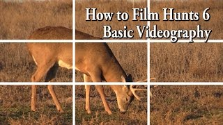 How to Film Hunts 6 - Basic Videography