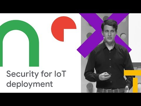 IoT Security: Solving the Primary Hurdle to IoT Deployments (Cloud Next '18)