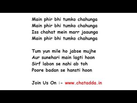 Main Phir Bhi Tumko Chahunga Full Song Lyrics Movie - Half Girlfriend