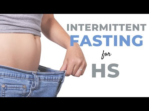 Benefits of Intermittent Fasting For HS
