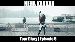 NEHA KAKKAR | Tour Diary | Episode 6