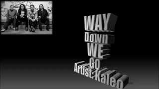 Kaleo- Way Down We Go Lyrics
