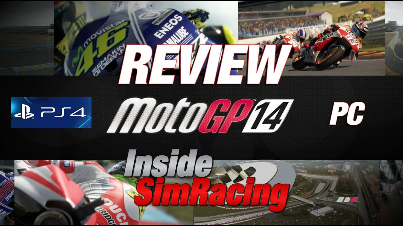 MotoGP 14 PS4 & PC Full Review by Inside Sim Racing - YouTube