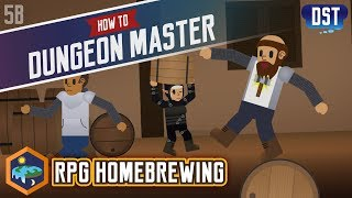 RPG Homebrewing - How to Dungeon Master Series
