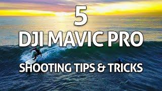5 DJI Mavic Pro Shooting Tips, Tricks & Ideas!