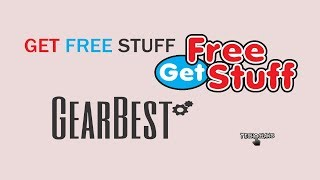 HOW TO GET FREE STUFF FROM GEARBEST - TECH CLANS
