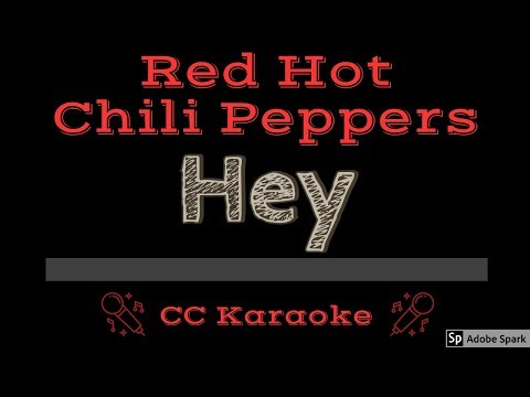 Red Hot Chili Peppers • Hey (CC) [Karaoke Instrumental Lyrics]