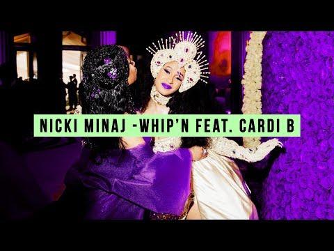 Nicki Minaj - Whip'N (ft. Cardi B) [LEAKED SONG 2018]