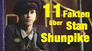 11 FAKTEN über Stan SHUNPIKE