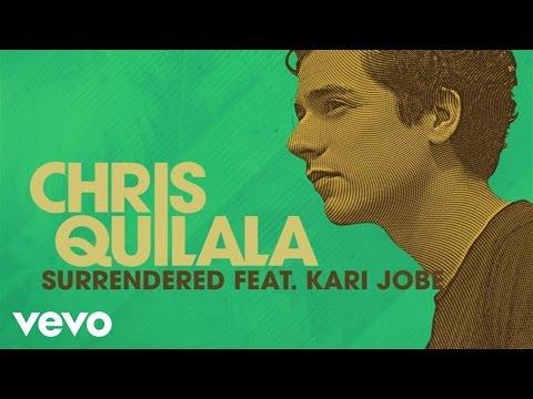 Chris Quilala - Surrendered (Audio) ft. Kari Jobe