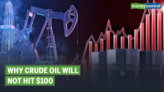 Why Crude Oil Will Not Hit $100