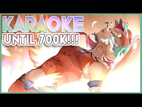 【KARAOKE UNTIL 700K】PARTY UNTIL 700k SUBS! #kfp #キアライブ