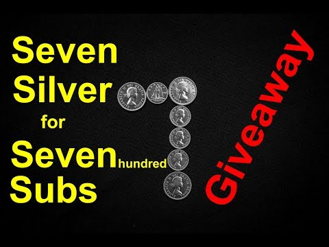 **CLOSED**   Seven Silver for Seven hundred Subs, by Louie Molnar