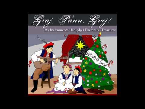 Polish Christmas Carols: Graj, Panu, Graj!