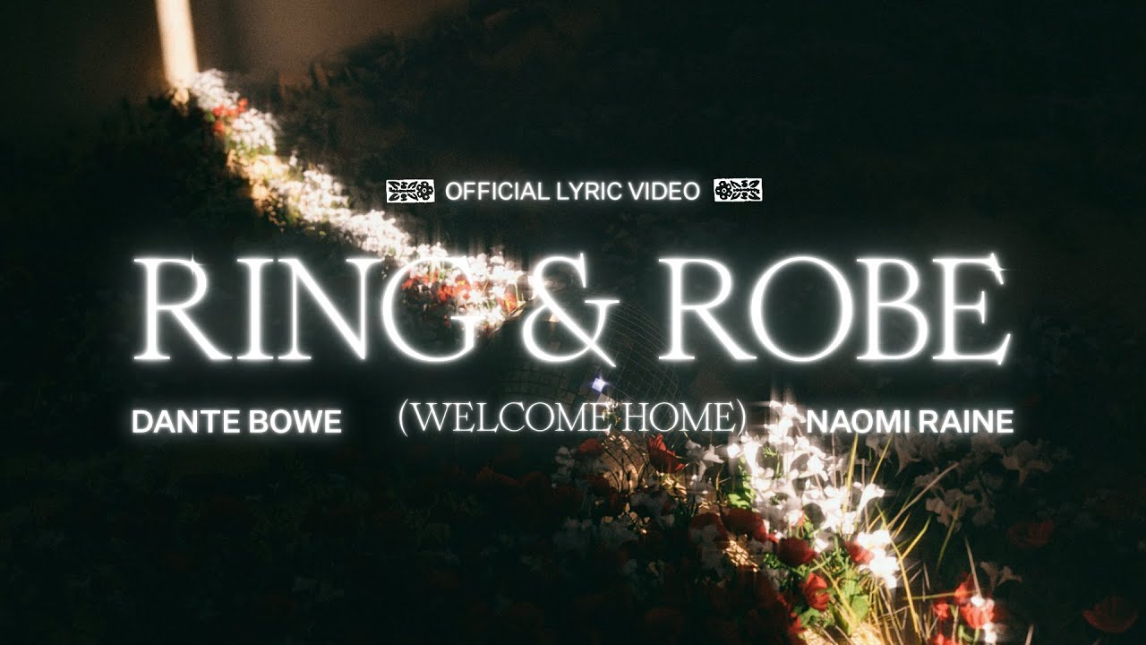 Download Ring and Robe (Lyric Video) - Dante Bowe feat. Naomi Raine