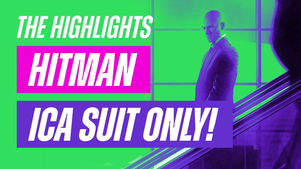 Hitman 2016: ICA Suit Only – The Highlights