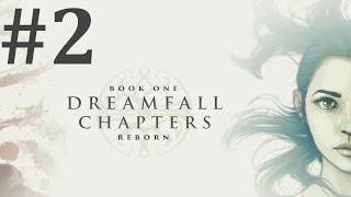Dreamfall Chapters: Book One: Reborn Walkthrough part 2