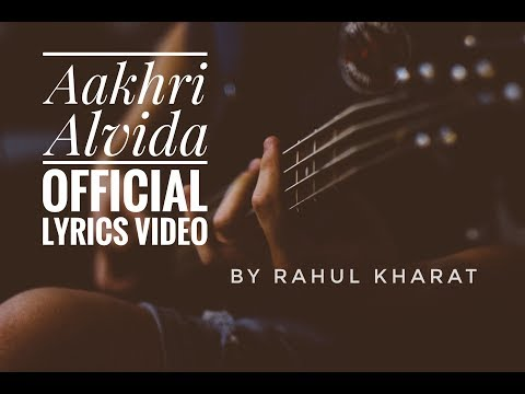 Aakhri Alvida - Rahul Kharat [Official Lyrics Video]