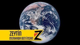 Zeytin - Merhaba Ben İnsan