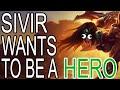 SIVIR WANTS TO BE A HERO
