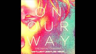 The Royal Concept - On Our Way (Novalight Bootleg Remix)