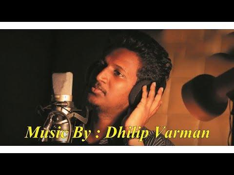 Tamil Album Song Sollamale Kan Mun Thonrinai Dhilip Varman Song