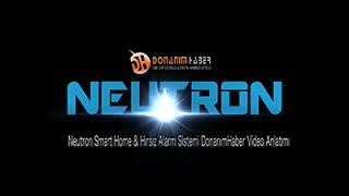 Neutron Smart Home & Hırsız Alarm Sistemi DonanımHaber Video Anlatımı