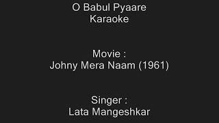 O Babul Pyaare - Karaoke - Lata Mangeshkar - Johny Mera Naam (1961))