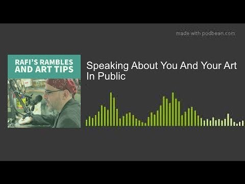 Public Speaking About You And Your Art