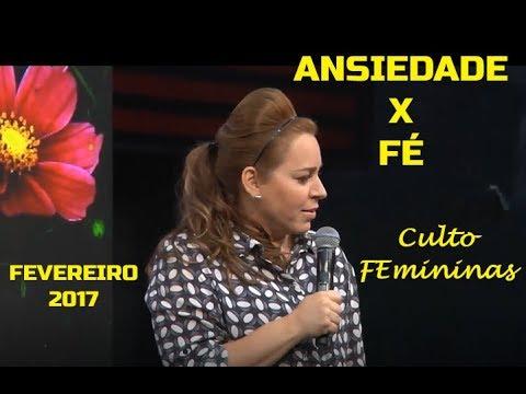 Helena Tannure - Ansiedade X Fé - Culto FEmininas Fevereiro 2017