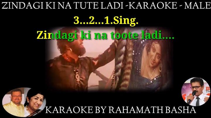 zindagi ki na toote ladi pyar karle karaoke scrolling only for male  with female chorus