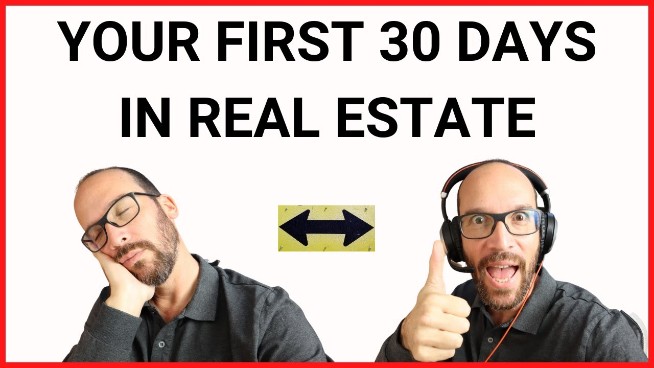 your first 30 days as a real estate agent (Launching With A Major blast)