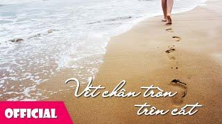 Vết Chân Tròn Trên Cát - Hải Đăng [Lyrics MV]